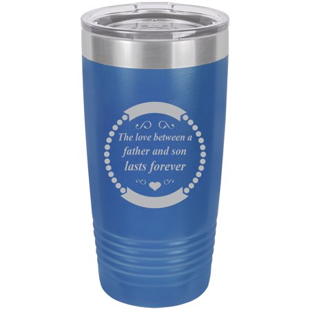 The love between a father and son lasts forever Stainless Steel Engraved Insulated Tumbler 20 Oz Travel Coffee Mug,