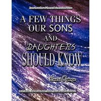 A Few Things Our Sons and Daughters Should Know
