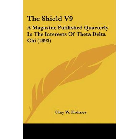 The Shield V9 : A Magazine Published Quarterly in the Interests of Theta Delta Chi