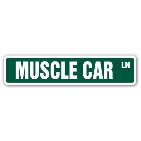 Muscle Car Signs - MUSCLE CAR Street Sign collector mustang sports cars gto | Indoor/Outdoor |  18