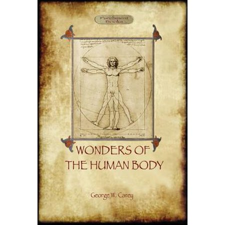 The Wonders of the Human Body : Physical Regeneration According to the Laws  of Chemistry & Physiology