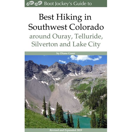 Best Hiking in Southwest Colorado around Ouray, Telluride, Silverton and Lake City - eBook (Party City In Colorado Springs)
