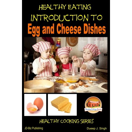 Healthy Eating: Introduction to Egg and Cheese Dishes - eBook (Egg Cheese Biscuit)