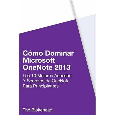 Cómo dominar Microsoft OneNote 2013 : Los 10 mejores accesos y secretos de OneNote para principiantes - - Los Mejores Disfraces De Halloween Para Ninos