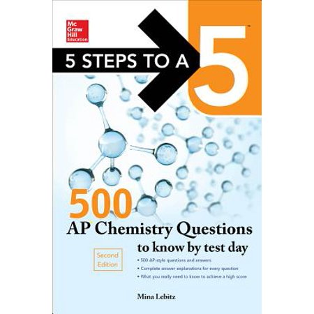 5 Steps to a 5 500 AP Chemistry Questions to Know by Test Day, 2nd (2014 Ap Chemistry Multiple Choice Questions Answers)