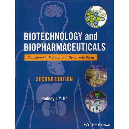 Biotechnology And Biopharmaceuticals  Transforming Proteins And Genes Into Drugs