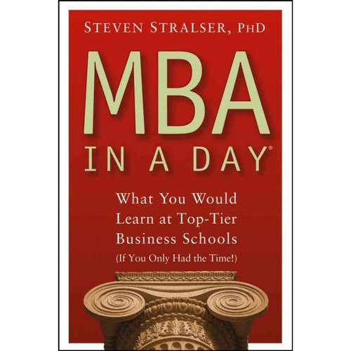 MBA in a Day: What You Would Learn at Top-tier Business Schools If You Only Had the Time!