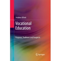Vocational Education : Purposes, Traditions and Prospects (Paperback)