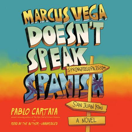 Marcus Vega Doesn't Speak Spanish - Audiobook (Spanish Speaking Immigrants In The United States)
