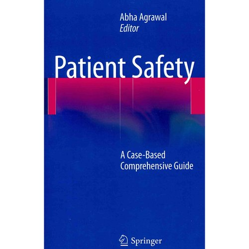 Patient Safety: A Case-Based Comprehensive Guide