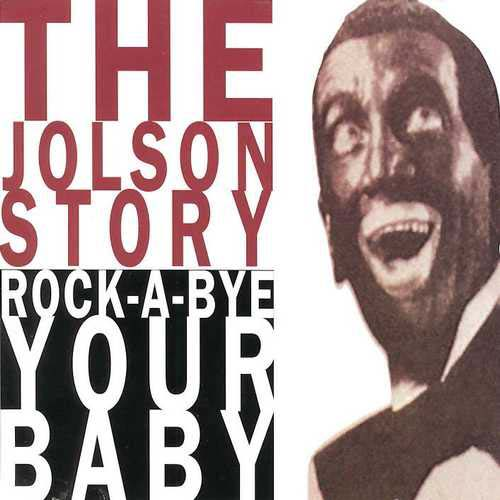 THE JOLSON STORY, PT. 2 (ROCK-A-BYE YOUR BABY) (076742705220)