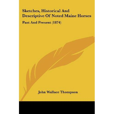 Sketches, Historical and Descriptive of Noted Maine Horses: Past and Present (1874) - image 1 de 1