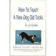 How to Teach a New Dog Old Tricks : The Sirius Puppy Training Manual
