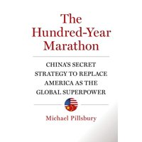 The Hundred-Year Marathon : China's Secret Strategy to Replace America as the Global Superpower