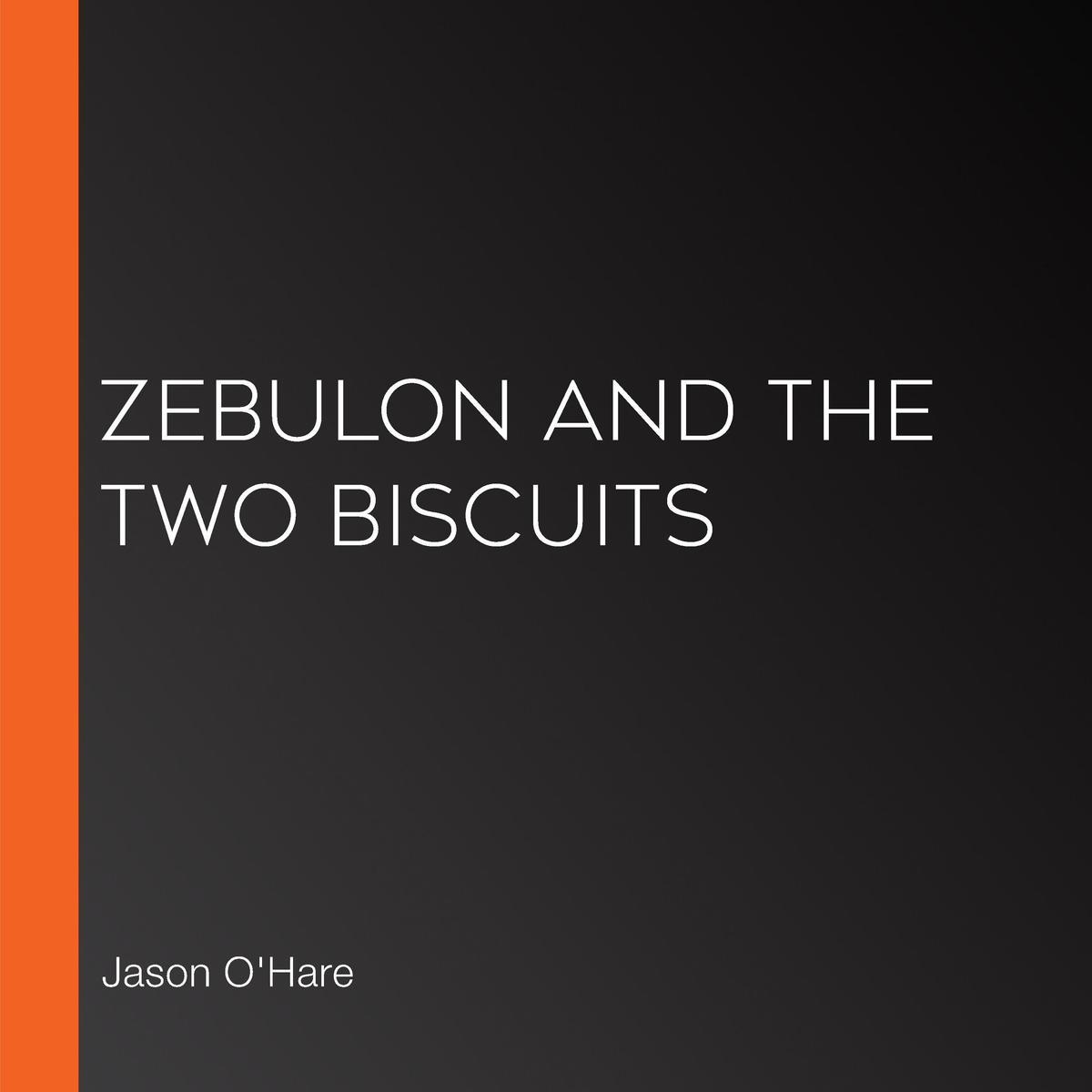 zebulon and the two biscuits - audiobook - walmart com