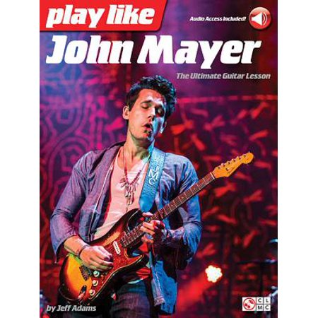 Play Like John Mayer : The Ultimate Guitar Lesson