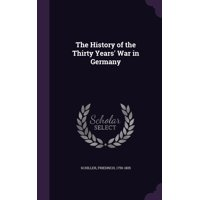 The History of the Thirty Years' War in Germany