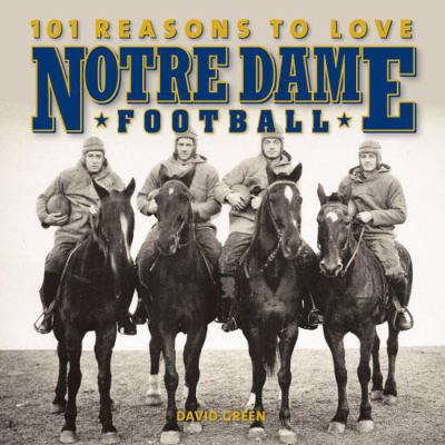101 Reasons to Love Notre Dame Football