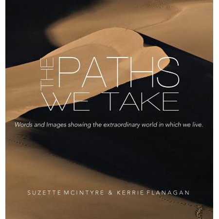 The Paths We Take : A Words & Images Coffee Table