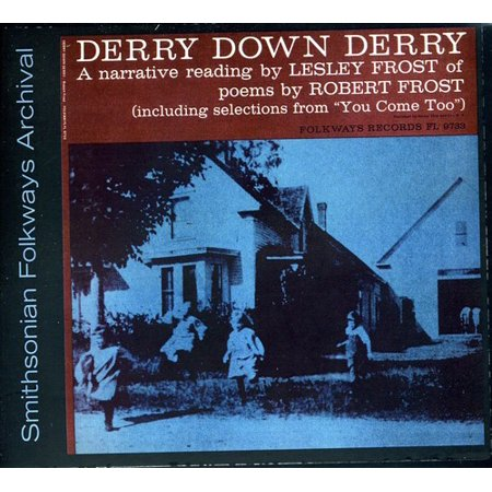 Lesley Frost - Derry Down Derry: A Narrative Reading by Lesley Fr