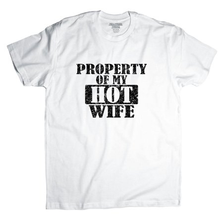 Property of my hot wife trendy awesome design men 39 s t for Property of shirt designs