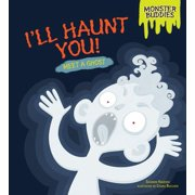 I'll Haunt You! : Meet a Ghost
