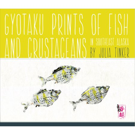Gyotaku Prints of Fish and Crustaceans of Southeast Alaska