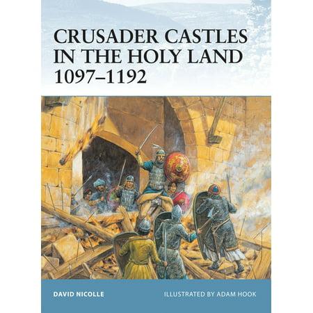 Crusader Castle (Crusader Castles in the Holy Land 1097–1192)