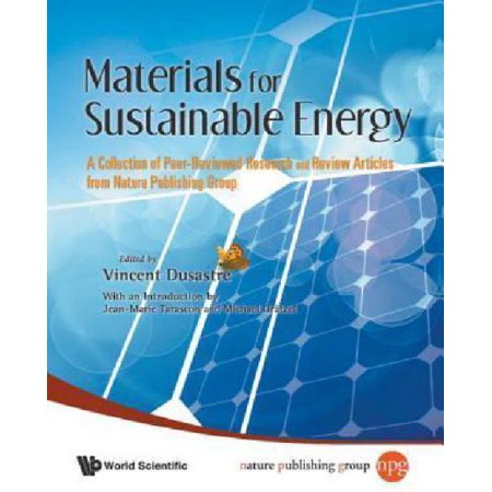 Materials For Sustainable Energy  A Collection Of Peer Reviewed Research Papers And Review Articles From Nature Publishing Group
