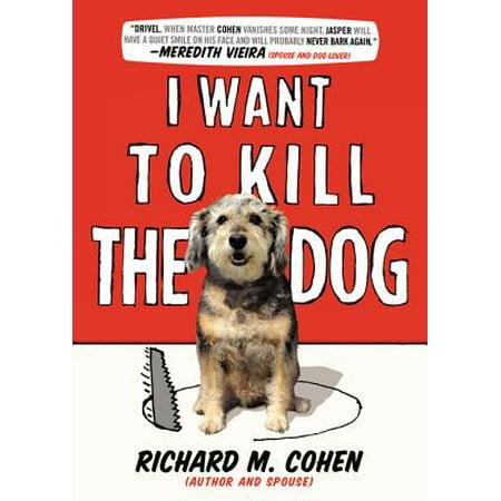 I Want to Kill the Dog - eBook](Dog Killing On Halloween)