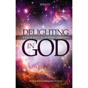 Delighting in God : An In-Depth Exploration of the Living God