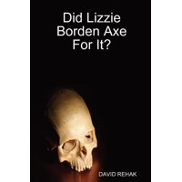 Did Lizzie Borden Axe for It?