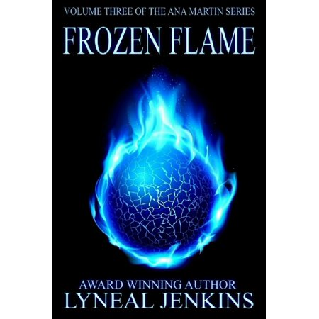 Frozen Flame (Ana Martin Series # 3) - eBook - Ana Frozen