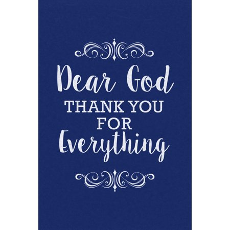 Dear God Thank You For Everything Inspirational Motivational Success Happiness Blue Poster   12X18