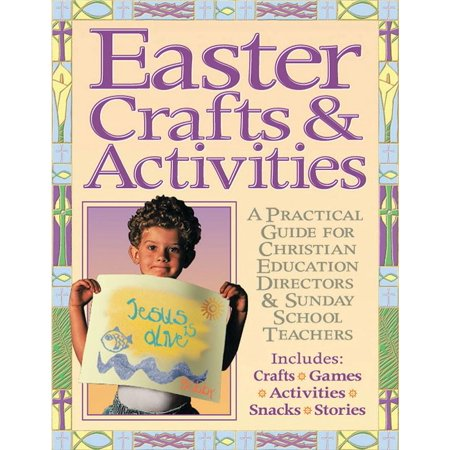 Sunday School Craft (Easter Crafts and Activites : A Practical Guide for Christian Education Directors & Sunday School)