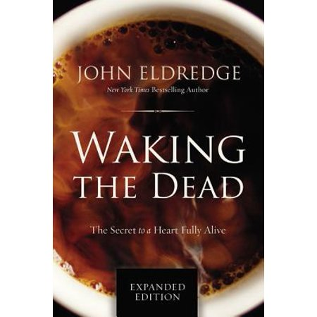 Waking the Dead : The Secret to a Heart Fully (Doping For Gold Secrets Of The Dead)
