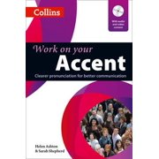 Work on Your Accent : Clearer Pronunciation for Better Communication