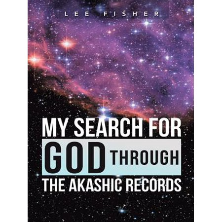My Search for God Through the Akashic Records - (Rare Record Search)