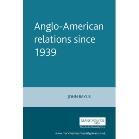 Anglo American Relations Since 1939  The Enduring Alliance  Documents In Contemporary History   Paperback