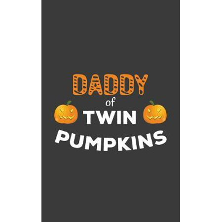 Day After Halloween Funny (Daddy Of Twin Pumpkins: Daddy Of Twin Pumpkins Daddys Notebook - Funny Halloween Day Dad Doodle Diary Book Gift For Daddies Of Twins Boys Or G)