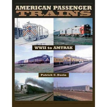 American Passenger Trains  Wwii To Amtrak