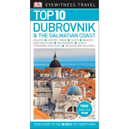 Top 10 Dubrovnik and the Dalmatian Coast (Top 10 Dubrovnik & The Dalmatian Coast)