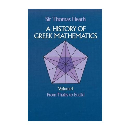 History of Greek Mathematics: From Thales to Euclid