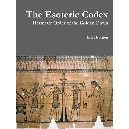The Esoteric Codex : Hermetic Order of the Golden