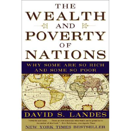 The Wealth and Poverty of Nations : Why Some Are So Rich and Some So (The Wealth And Poverty Of Nations Chapter Summary)