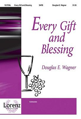 Every Gift and Blessing by