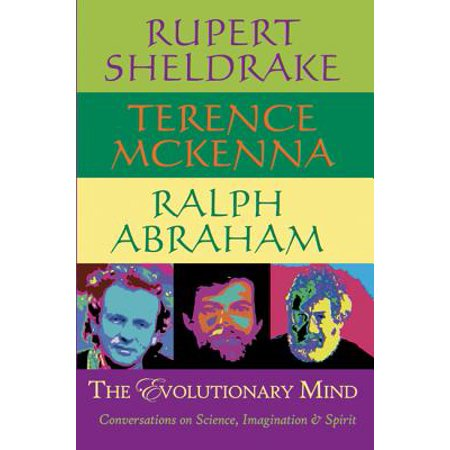 The Evolutionary Mind : Conversations on Science, Imagination &
