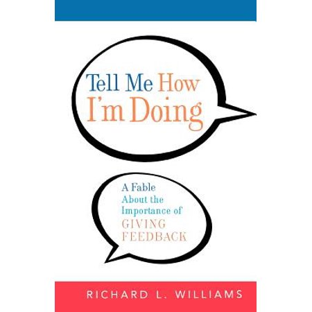 Tell Me How I'm Doing : A Fable about the Importance of Giving