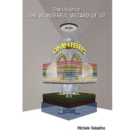 The Origin of the Wonderful Wizard of (Origin Of Wizards)
