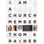 I Am a Church Member: Discovering the Attitude That Makes the Difference (Hardcover)